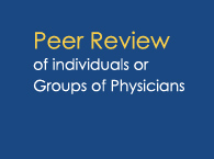 Peer Review of individuals or Groups of Physicians